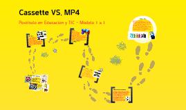 Cassette Vs. MP4