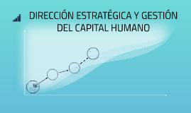 DIRECCIÓN ESTRATÉGICA Y GESTIÓN DEL CAPITAL HUMANO