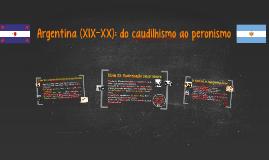 Argentina (XIX-XX): do caudilhismo ao peronismo