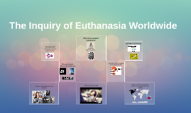 The Inquiry of Euthanasia Worldwide