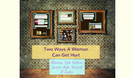 Two Ways A Woman