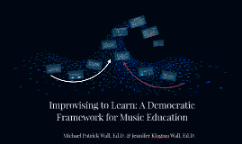 Improvising to Learn: A Democratic Framework for Music Educa