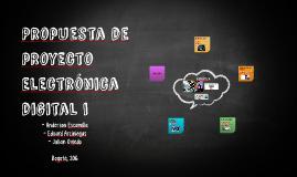 Propuesta proyecto electrónica digital i