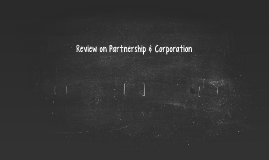 Review on Partnership & Corporation