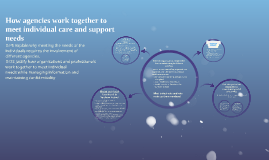 How agencies work together to meet individual care and suppo