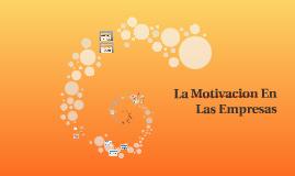 Copy of La Motivacion En Las Empresas