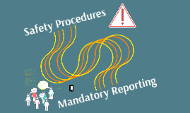 Safety Procedures & Mandatory Reporting