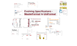 Evolving Specifications - MasterFormat to UniFormat