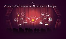 Geschiedenis 6.1 Het bestuur van Nederland en Europa