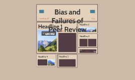 Bias and Failures of Peer Review