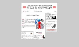 Copy of LIBERTAD Y PRIVACIDAD EN LA ERA DE INTERNET