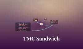 TMC Sandwich