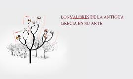 Copy of Copy of LOS VALORES DE LA ANTIGUA GRECIA A TRAVÉS DE SU ARTE