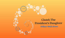 Clotel; The President's Daughter