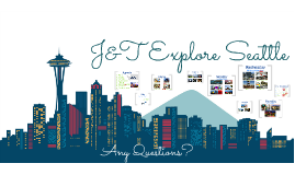 J&T Explore Seattle