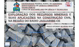 EXPLORAÇÃO DOS RECURSOS MINERAIS E SUAS APLICAÇÕES NA CONSTR