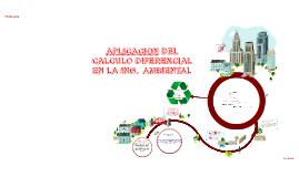 Copy of APLICACION DEL CALCULO DIFERENCIAL EN LA ING. AMBIENTAL