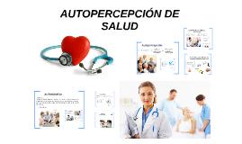 AUTOPERCEPCIÓN DE SALUD