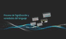 Proceso de Significación y variedades del lenguaje
