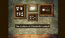 The Letters of Elizabeth Gaskell
