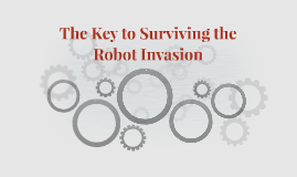 The Key to Surviving the Robot Invasion