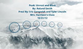 Peak; Blink, Unrest
