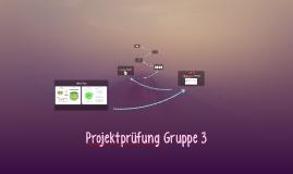 Projektprüfung Gruppe 3