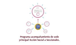 Programa acompañamiento de sede principal Acción Social a Se