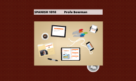 SPANISH 1010          Profe Bowman
