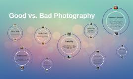 Copy of Good vs Bad Photography