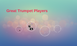 Great Trumpet Players