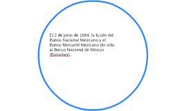 El 2 de junio de 1884, la fusión del Banco Nacional Mexicano