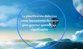La planificaciòn didàctica como instrumento de apoyo