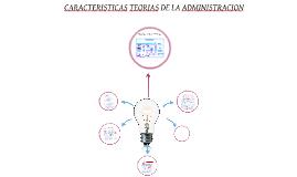 Copy of CARACTERISTICAS DE LAS TEORIAS ADMINISTRATIVAS