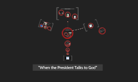 """When the President Talks to God"""