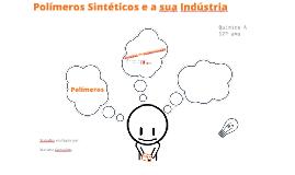 Copy of Copy of Polímeros Sintéticos e a sua Indústria