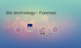 Bio technology~ Forensic