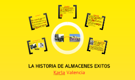 Copy of historia almacenes EXITO