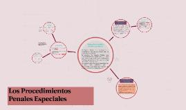 Los Procedimientos Penales Especiales