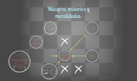Milagros, misterios y moralidades.