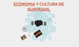 ECONOMIA Y CULTURA DE GUAYAQUIL