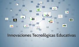 Innovaciones Tecnológicas Educativas