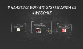 4 REASONS WHY MY SISTER LAIBA IS AWESOME