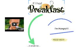 If I had breakfast...
