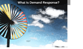 What is Demand Response?