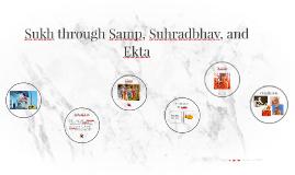 Sukh through Samp, Suhradbhav, and Ekta