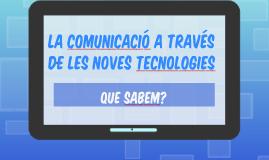 La Comunicacio' a trave's de les noves tecnologies