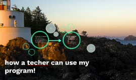 how a techer can use my program!