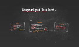 Bangmaakgoed (Jaco Jacobs)