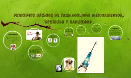 Principios básicos de farmacología medicamentos, vehículo y
